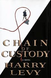 CHAIN OF CUSTODY by Harry Levy