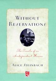 WITHOUT RESERVATIONS by Alice Steinbach