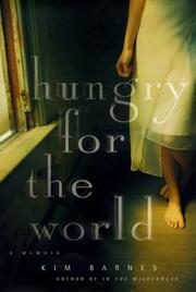 HUNGRY FOR THE WORLD by Kim Barnes