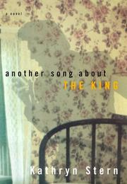ANOTHER SONG ABOUT THE KING by Kathryn Stern