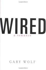 WIRED--A ROMANCE by Gary Wolf