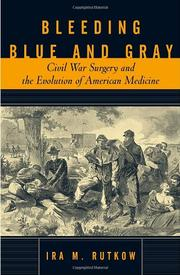 BLEEDING BLUE AND GRAY by Ira M. Rutkow