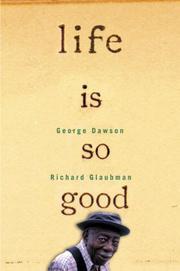 LIFE IS SO GOOD by George Dawson