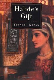HALIDE'S GIFT by Frances Kazan