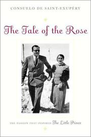 THE TALE OF THE ROSE by Consuelo de Saint-Exupéry