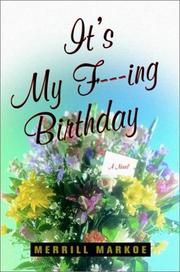 IT'S MY F***ING BIRTHDAY by Merrill Markoe