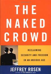THE NAKED CROWD by Jeffrey Rosen