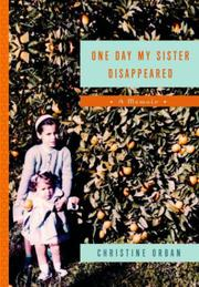ONE DAY MY SISTER DISAPPEARED by Christine Orban