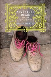 ADVENTURE DIVAS by Holly Morris