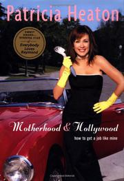 MOTHERHOOD AND HOLLYWOOD by Patricia Heaton