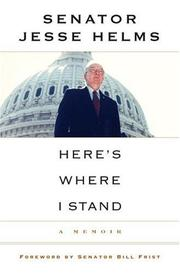 HERE'S WHERE I STAND by Jesse Helms