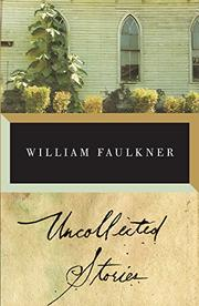 Cover art for UNCOLLECTED STORIES OF WILLIAM FAULKNER