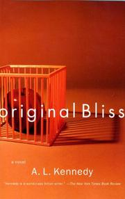 ORIGINAL BLISS by A.L. Kennedy