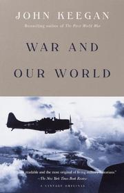 WAR AND OUR WORLD by John Keegan