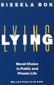 LYING: Moral Choice in Public and Private Life by Sissela Bok