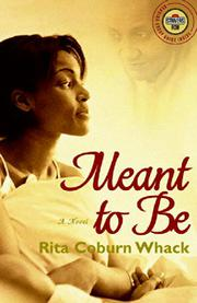 MEANT TO BE by Rita Coburn Whack