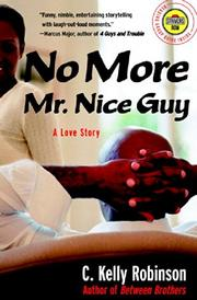NO MORE MR. NICE GUY by C. Kelly Robinson