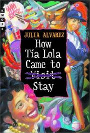HOW TÍA LOLA CAME TO VISIT STAY by Julia Alvarez