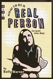 HOW TO BE A REAL PERSON (IN JUST ONE DAY) by Sally Warner