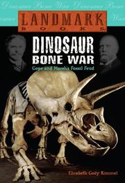 DINOSAUR BONE WAR by Elizabeth Cody Kimmel
