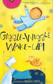GIGGLE-WIGGLE WAKE-UP! by Nancy White Carlstrom