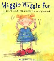 WIGGLE WAGGLE FUN by Margaret Mayo
