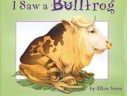 I SAW A BULLFROG by Ellen Stern