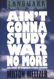 AIN'T GONNA STUDY WAR NO MORE by Milton Meltzer