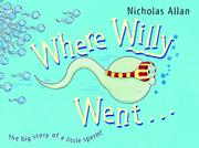 WHERE WILLY WENT... by Nicholas Allan