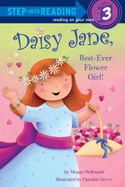 DAISY JANE, BEST-EVER FLOWER GIRL! by Megan McDonald