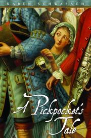 A PICKPOCKET'S TALE by Karen Schwabach