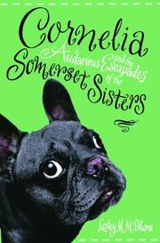CORNELIA AND THE AUDACIOUS ESCAPADES OF THE SOMERSET SISTERS by Lesley M.M. Blume