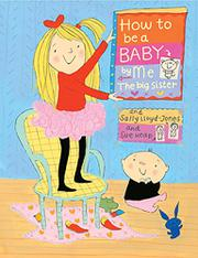HOW TO BE A BABY--BY ME, THE BIG SISTER by Sally Lloyd-Jones