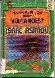HOW DID WE FIND OUT ABOUT VOLCANOES? by Isaac Asimov
