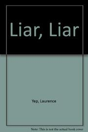LIAR, LIAR by Laurence Yep
