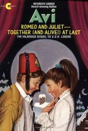 ROMEO AND JULIET--TOGETHER (AND ALIVE!) AT LAST by Avi