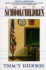 AMONG SCHOOLCHILDREN by Tracy Kidder