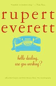 """HELLO DARLING, ARE YOU WORKING?"" by Rupert Everett"