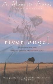 RIVER ANGEL by A. Manette Ansay