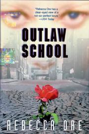 OUTLAW SCHOOL by Rebecca Ore