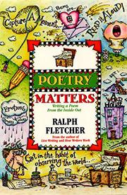 POETRY MATTERS by Ralph Fletcher