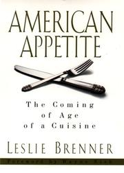 AMERICAN APPETITE by Leslie Brenner
