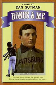 HONUS AND ME by Dan Gutman