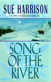 SONG OF THE RIVER by Sue Harrison