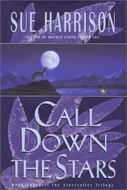 CALL DOWN THE STARS by Sue Harrison