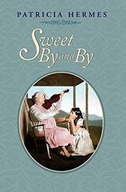 SWEET BY AND BY by Patricia Hermes
