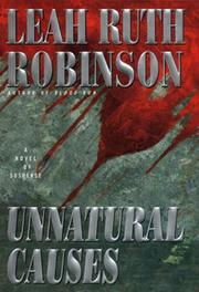UNNATURAL CAUSES by Leah Ruth Robinson