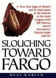 SLOUCHING TOWARD FARGO by Neal Karlen