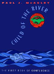 CHILD OF THE RIVER by Paul McAuley