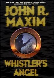 WHISTLER'S ANGEL by John R. Maxim